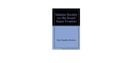 Islamic Society on the South Asian Frontier