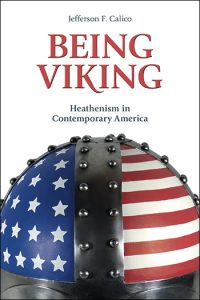 Being Viking Heathenism in Contemporary America