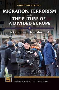 Migration, Terrorism, and the Future of a Divided Europe A Continent Transformed